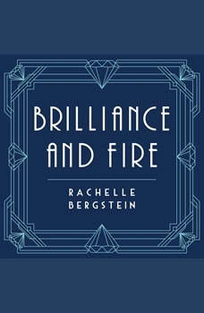 Brilliance and Fire: A Biography of Diamonds, Rachelle Bergstein