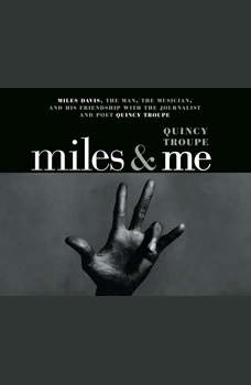 Miles and Me, Quincy Troupe