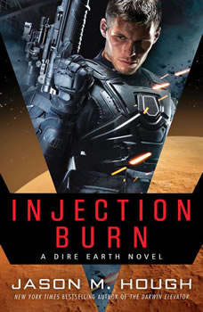 Injection Burn: Book One of The Dire Earth Duology Book One of The Dire Earth Duology, Jason M. Hough