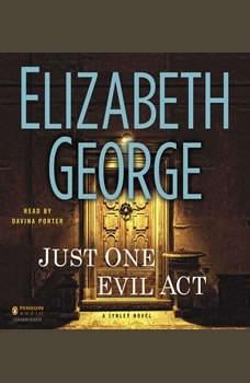 Just One Evil Act: A Lynley Novel, Elizabeth George