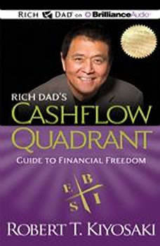 Rich Dad's Cashflow Quadrant: Guide to Financial Freedom, Robert T. Kiyosaki