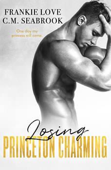 Losing Princeton Charming: The Princeton Charming Series, Book Three, Frankie Love