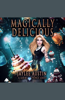 Magically Delicious: Seidr Witch meets archangel Uriel in a battle to save the universe from a devastating change of power., Jaylee Austin
