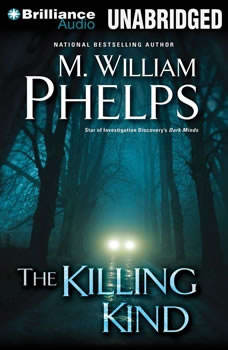The Killing Kind, M. William Phelps