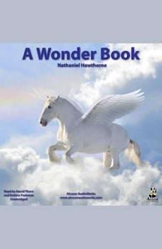 A Wonder Book for Girls and Boys, Nathaniel Hawthorne