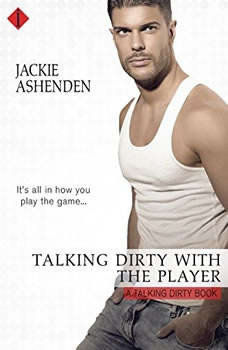 Talking Dirty with the Player, Jackie Ashenden