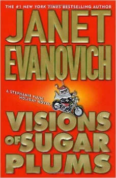 Visions of Sugar Plums: A Stephanie Plum Holiday Novel, Janet Evanovich