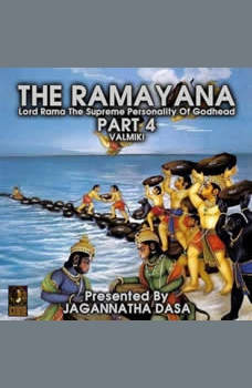 The Ramayana Lord Rama The Supreme Personality Of Godhead - Part 4, Valmiki