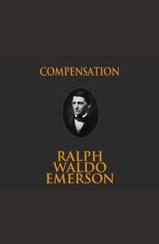Compensation, Ralph Waldo Emerson