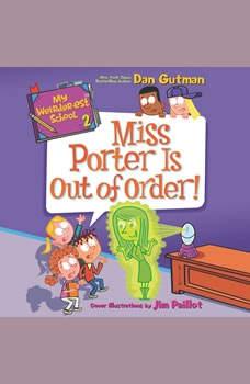 My Weirder-est School #2: Miss Porter Is Out of Order!, Dan Gutman