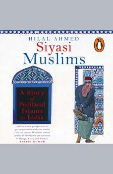 Siyasi Muslims, Hilal Ahmed