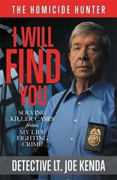 I Will Find You: Solving Killer Cases from My Life Fighting Crime, Joe Kenda