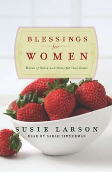 Blessings for Women: Words of Grace and Peace for Your Heart, Susie Larson