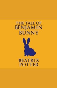 Tale of Benjamin Bunny, The, Beatrix Potter