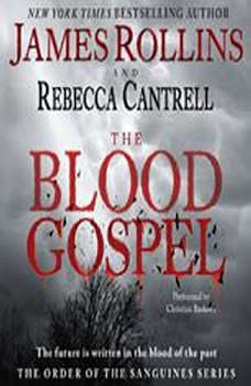 The Blood Gospel: The Order of the Sanguines Series The Order of the Sanguines Series, James Rollins