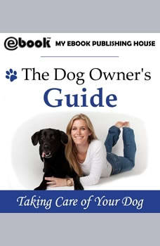 The Dog Owner's Guide, My Ebook Publishing House