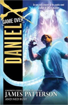 Daniel X: Game Over: Game Over Game Over, James Patterson