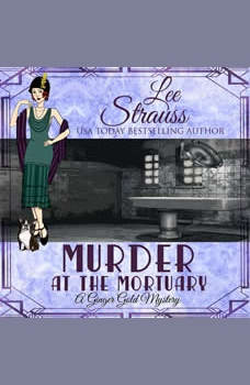 Murder at the Mortuary: A Ginger Gold Mystery book 5, Lee Strauss