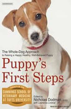 Puppy's First Steps: Raising a Happy, Healthy, Well-Behaved Dog, Nicholas Dodman