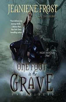One Foot in the Grave: A Night Huntress Novel A Night Huntress Novel, Jeaniene Frost