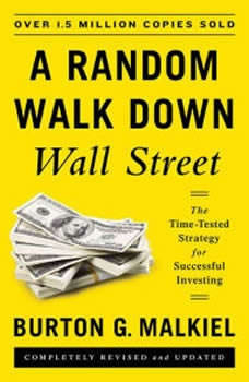Random Walk Down Wall Street: A Time-Tested Strategy for Successful Investing (Eleventh Edition), Burton G. Malkiel