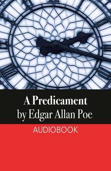 A Predicament, Edgar Allan Poe