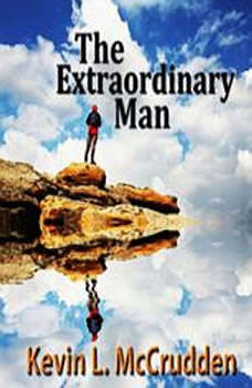 The Extraordinary Man: The Journey of Becoming Your Greater Self, Made for Success