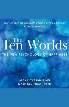The Ten Worlds: The New Psychology of Happiness, Ash ElDifrawi