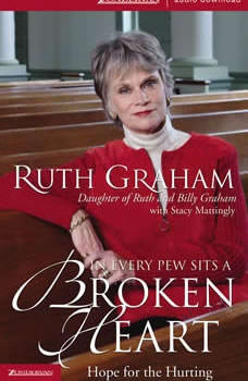 In Every Pew Sits a Broken Heart: Hope for Every Believer, Ruth Graham