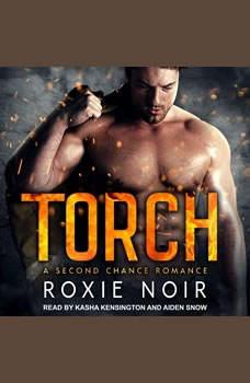 Torch: A Second Chance Romance A Second Chance Romance, Roxie Noir