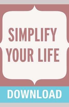 Simplify Your Life: Living a Simple, Joy-Filled Peaceful Life, Joyce Meyer