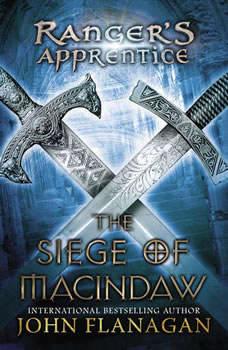 The Siege of Macindaw: Book Six, John Flanagan