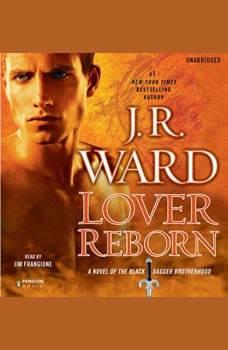 Lover Reborn: A Novel of the Black Dagger Brotherhood A Novel of the Black Dagger Brotherhood, J.R. Ward