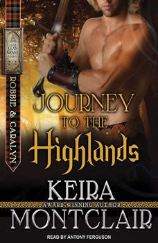 Journey to the Highlands: Robbie and Caralyn Robbie and Caralyn, Keira Montclair