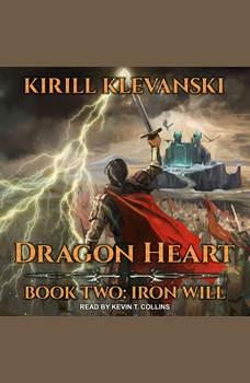 Dragon Heart: Book Two: Iron Will, Kirill Klevanski