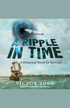A Ripple in Time: A Historical Novel of Survival, Victor Zugg