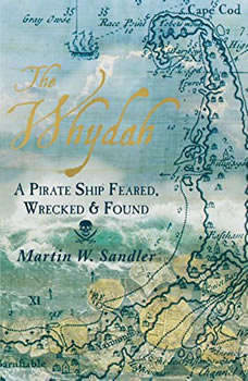The Whydah: A Pirate Ship Feared, Wrecked, and Found, Martin W. Sandler
