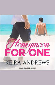 Honeymoon for One, Keira Andrews