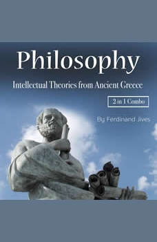 Philosophy: Intellectual Theories from Ancient Greece, Ferdinand Jives
