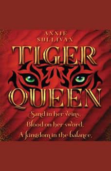 Tiger Queen, Annie Sullivan