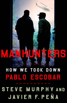 Manhunters: How We Took Down Pablo Escobar, Steve Murphy