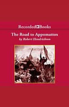 The Road to Appomattox, Robert Hendrickson