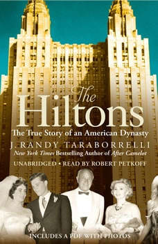 The Hiltons: The True Story of an American Dynasty, J. Randy Taraborrelli