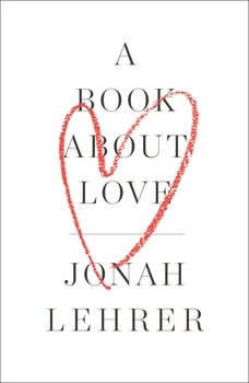 A Book About Love, Jonah Lehrer