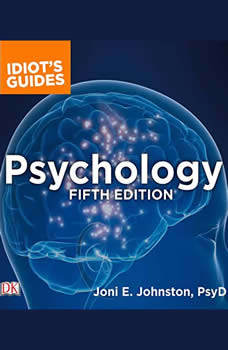 The Complete Idiot's Guide to Psychology, Joni E. Johnston Psy.D.
