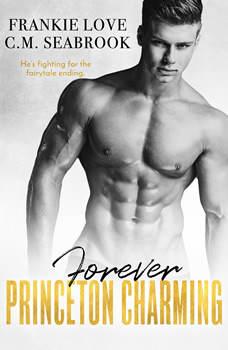 Forever Princeton Charming: The Princeton Charming Series, Book Four, Frankie Love