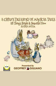 A Child�s Treasury Of Magical Tales All Things Bright & Beautiful From Beatrix Potter, Beatrix Potter