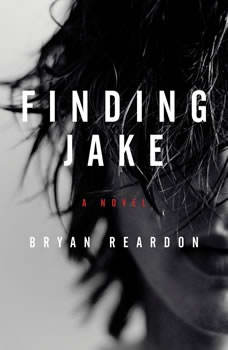 Finding Jake, Bryan Reardon