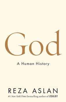 God: A Human History, Reza Aslan