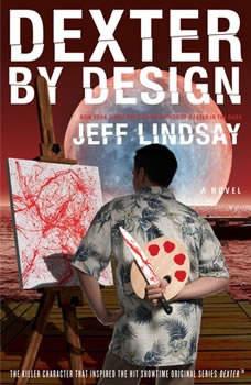 Dexter by Design, Jeff Lindsay